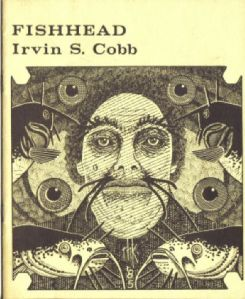 FISH HEAD   Irvin S. Cobb (1876-1944) © 1985 Necronomicon Press   cover art by Robert H. Knox